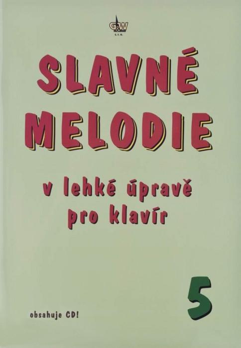 PUBLIKACE Slavné melodie 5 v lehké úpravě pro klavír + CD