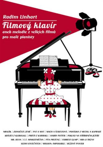 PUBLIKACE Filmový klavír aneb melodie z velkých filmů pro malé pianisty 1 - Radim Linhart