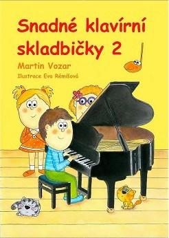 PUBLIKACE Snadné klavírní skladbičky 2. díl - Martin Vozar