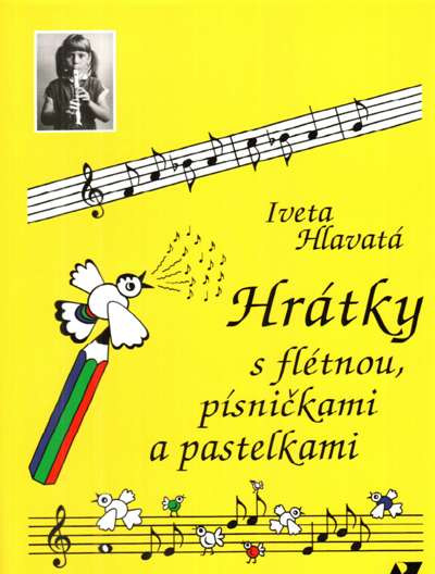 PUBLIKACE Hrátky s flétnou, písničkami a pastelkami - Iveta Hlavatá