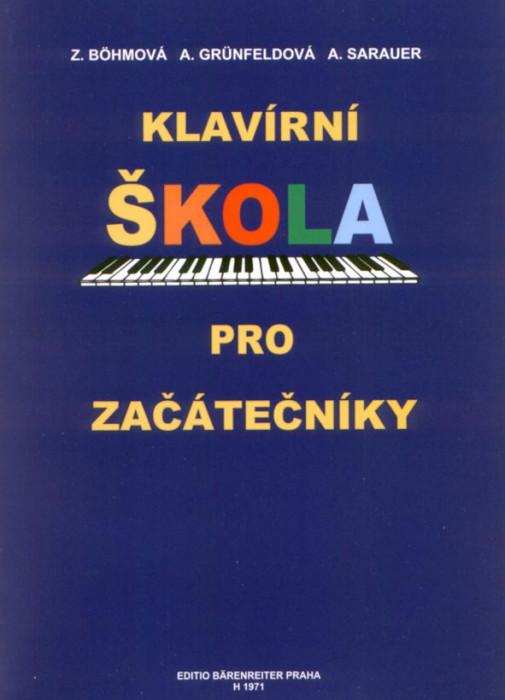 PUBLIKACE Klavírní škola pro začátečníky - Böhmová Zdenka, Grünfeldová Arnoštka, Sarauer Alois