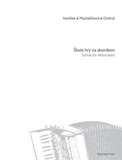 PUBLIKACE Škola hry na akordeon - Havlíček, Machalíčková, Ondruš
